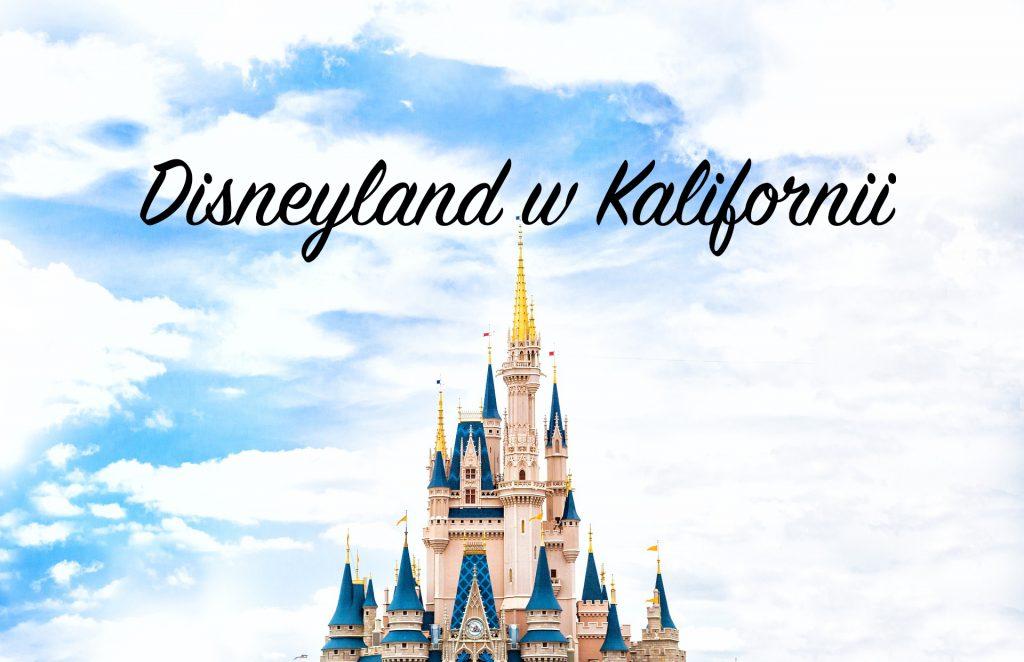Disneyland w Kalifornii